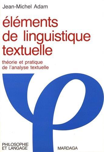 9782870094402: Eléments de linguistique textuelle: Théorie et pratique de l'analyse textuelle