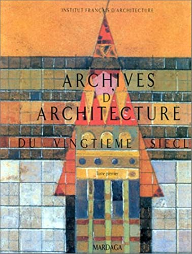 Archives d'architecture du XXe siecle (French Edition) (2870094469) by Institut francais d'architecture