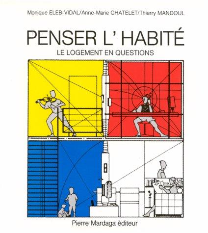 9782870094587: Penser l'habite (Architecture et urbanisme)