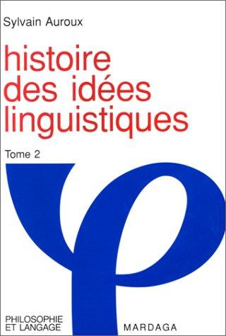 9782870094815: Histoire des idées linguistiques, tome 2 : Le Développement de la grammaire occidentale