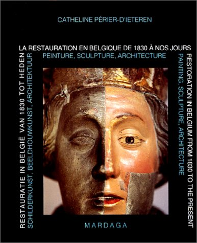 La restauration en Belgique de 1830 Ã: nos jours (2870094868) by Catheline Périer-D'Ieteren