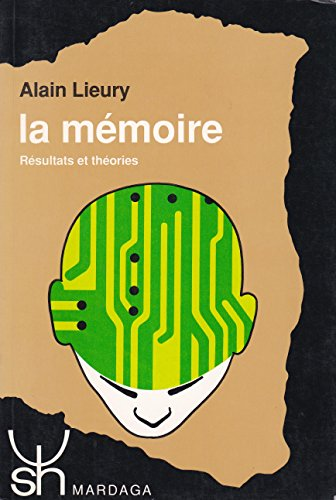 9782870094976: La memoire: Resultats et theories (Psychologie et sciences humaines) (French Edition)