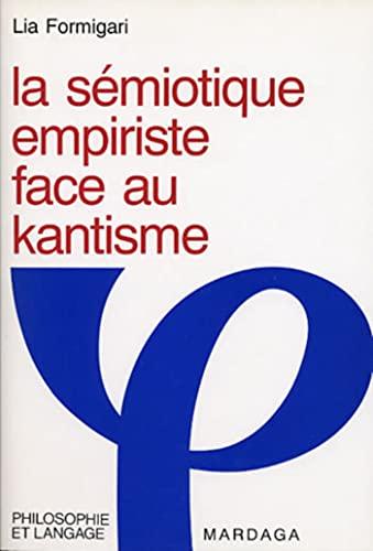 9782870095102: La sémiotique empiriste face au kantisme (Philosophie et langage) (French Edition)