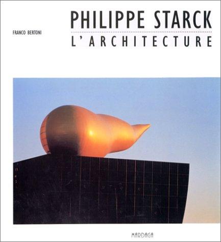 9782870095874: Philippe Starck, l'architecture