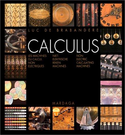 9782870095911: CALCULUS MACHINES DE CALCUL NON ELECTRIQUES (Beaux Arts Littérature)