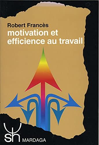 9782870095973: MOTIVATION ET EFFICIENCE AU TRAVAIL