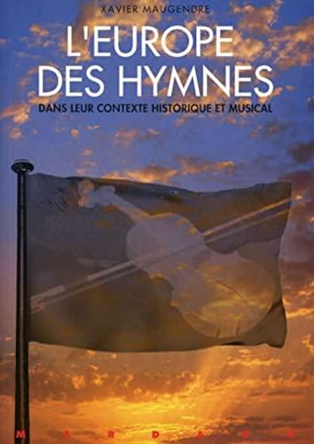 L'Europe des hymnes dans leur contexte historique et musical (French Edition): Maugendre, ...