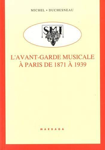 9782870096345: L'avant-garde musicale et ses sociétés à Paris de 1871 à 1939