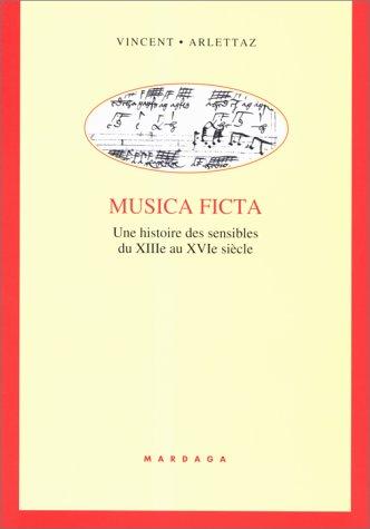 9782870097274: Musica ficta. Une histoire des sensibles du XIIIème au XVIème siècle (Musique-Musicologie)