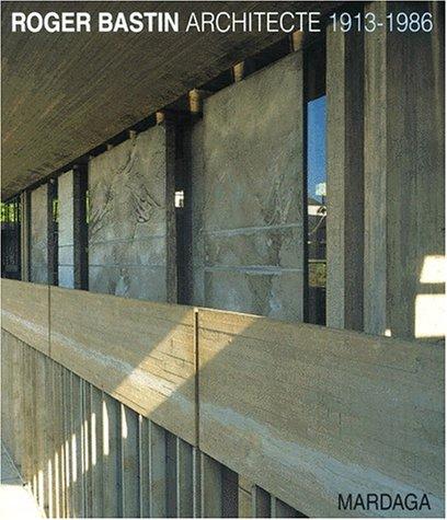 9782870097571: roger bastin architecte 1913-1986