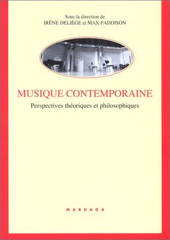Musique contemporaine. Perspectives théoriques et philosophiques: Deliege; Deli�ge, Ir�ne; ...