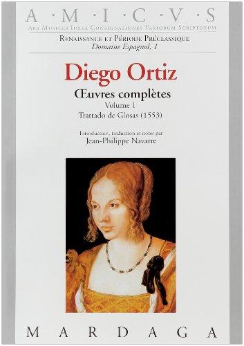 9782870098059: Diego Ortiz - Oeuvres compl�tes, Volume 1 : Trattado de Glosas (1553)