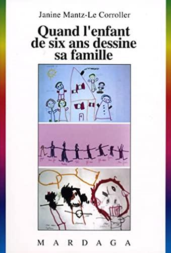 quand l'enfant de six ans dessine sa famille: Janine Mantz Le Corroller