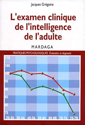 9782870098448: L'examen clinique de l'intelligence de l'adulte