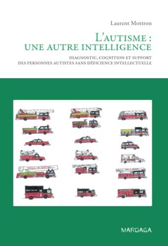 l'autisme, une autre intelligence: Laurent Mottron