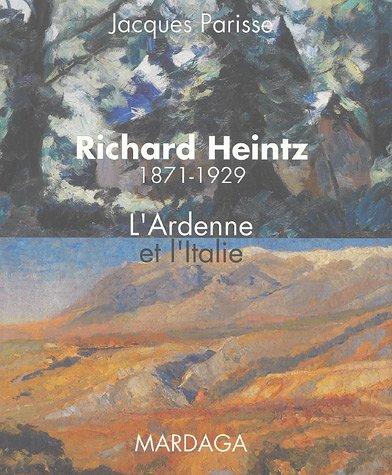 9782870099100: Richard Heintz 1871-1929 : L'Ardenne et l'Italie