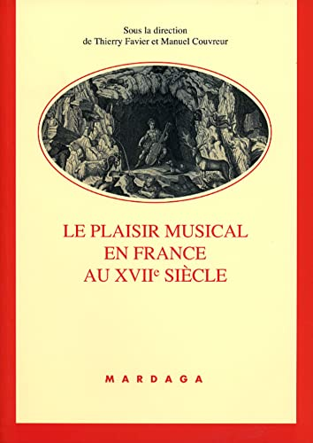 9782870099247: Le Plaisir Musical En France Au XVIIe Siecle
