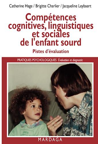 Compétences cognitives, linguistiques et sociales de l'enfant sourd (French ...