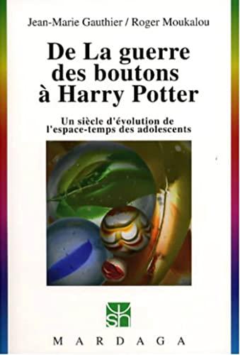 De La Guerre Des Boutons A? Harry Potter: Un Sie?cle D'e?volution De L'espace-temps Des ...