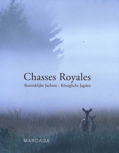 """chasses royales ; koninklijke jachten - königliche jagden"": COLLECTIF"