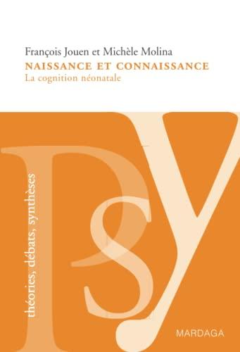 Naissance et connaissance (French Edition): François Jouen
