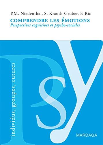 9782870099971: Comprendre les émotions : Perspectives cognitives et psycho-sociales