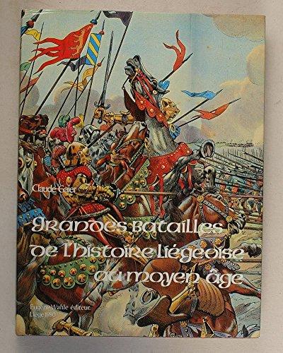 9782870110577: Grandes batailles de l'histoire liégeoise au Moyen Age (French Edition)