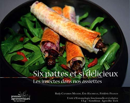 9782870161302: Six pattes et si délicieux : Les insectes dans nos assiettes
