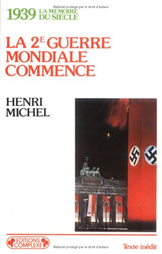 9782870270486: La 2eme Guerre mondiale commence: 1939 (La Memoire du siecle) (French Edition)