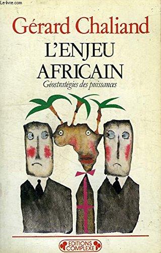 L' Enjeu africain : G?ostrat?gies des puissances: n/a
