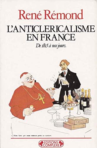 9782870271537: L'anticléricalisme en France de 1815 à nos jours