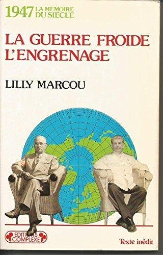 1947, la guerre froide, l'engrenage: Lilly Marcou