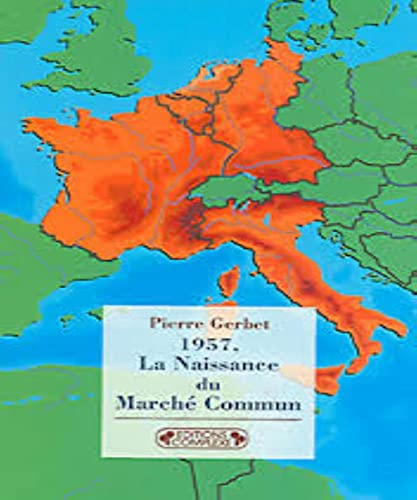 La Naissance du March? commun [ancienne ?dition]: Pierre Gerbet