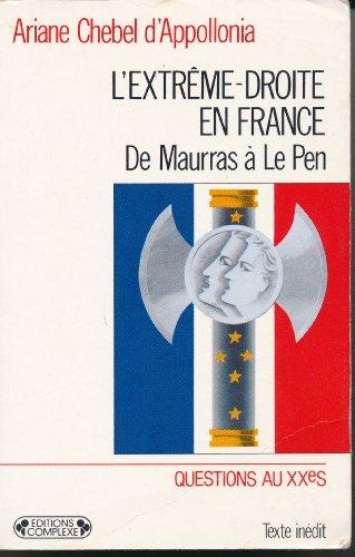 9782870272404: L'Extrême-droite en France : De Maurras à Le Pen (Questions au XXe siècle)