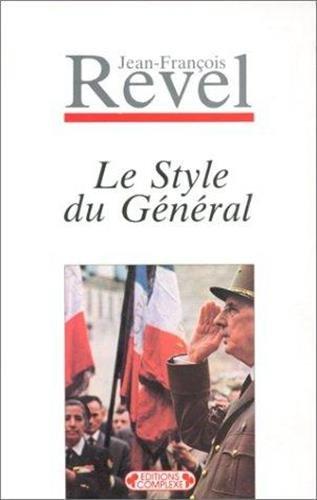 9782870272503: Le style du general: 1959 ; precede de De la legende vivante au mythe posthume : 1988 (French Edition)