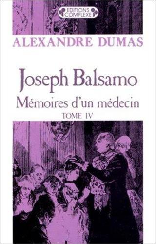 Joseph Balsamo, tome 4 : M?moires d'un: Dumas, Alexandre