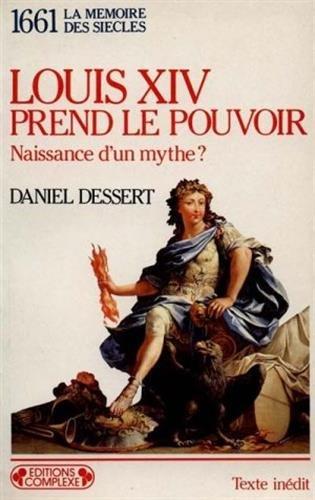 9782870273029: Louis XIV prend le pouvoir : Naissance d'un mythe ?, 1661