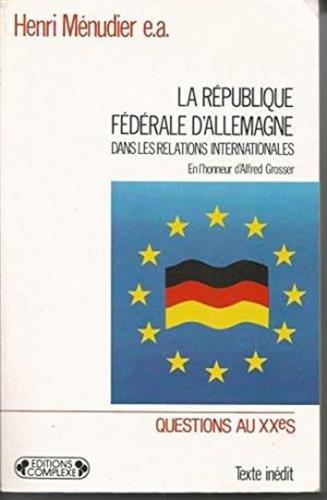 9782870273241: La République fédérale d'Allemagne dans les relations internationales