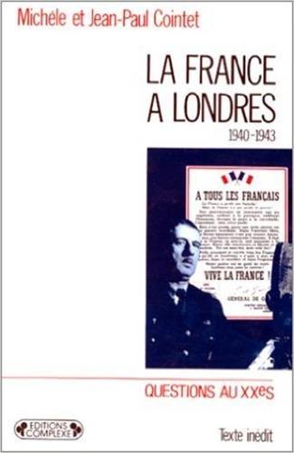 9782870273296: La France à Londres: Renaissance d'un Etat, 1940-1943 (Questions du XXe siècle) (French Edition)