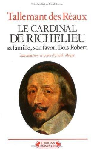 9782870273647: Le cardinal de Richelieu : Sa famille, son favori Bois-Robert