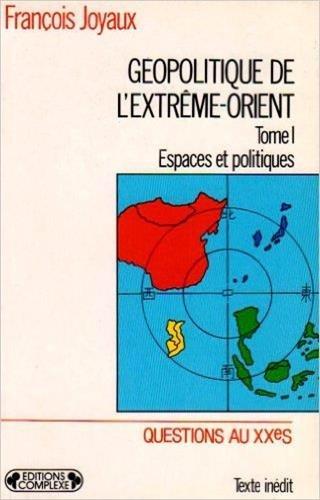 9782870273784: Géopolitique de l'Extrême-Orient : Tome 1 : Espaces et politiques