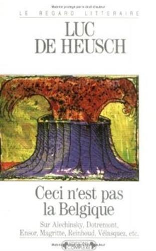 Ceci n'est pas la Belgique, sur Alechinsky,: Luc de Heusch