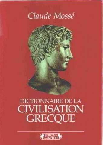 Dictionnaire De La Civilisation Grecque: MOSSE Claude