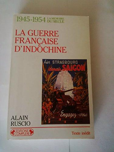 9782870274576: La guerre française d'Indochine: 1945-1954 (La Mémoire du siècle) (French Edition)