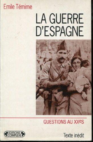 La guerre d'Espagne: Un evenement traumatisme (Questions au XXe siecle) (French Edition) (2870276273) by Temime, Emile