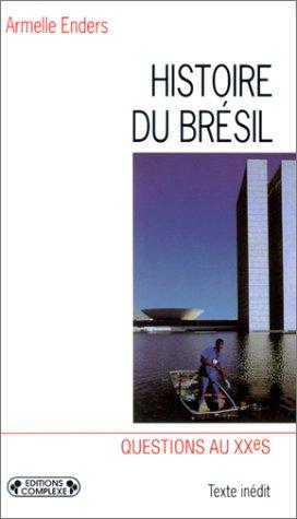 9782870276372: Histoire du Brésil contemporain: XIXe-XXe siècles (Questions au XXe siècle) (French Edition)