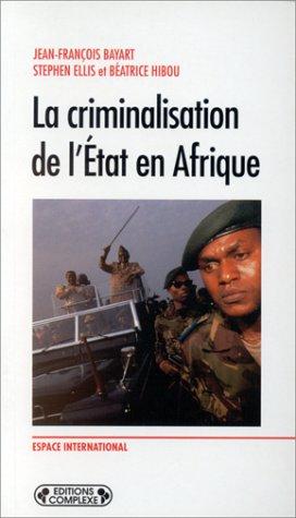 9782870276747: La Criminalisation de l'Etat en Afrique