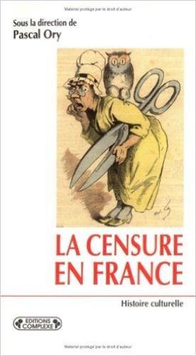 La censure en France à l'ère démocratique: Ory, Pascal