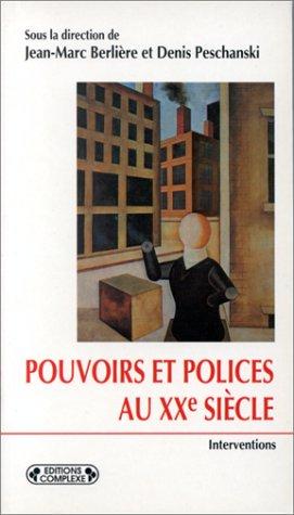 9782870276822: POUVOIRS ET POLICES AU XXEME SIECLE. Europe, Etats-Unis, Japon