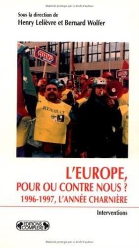 9782870276945: L'Europe, pour ou contre nous?: 1996-1997, l'année charnière (Interventions) (French Edition)